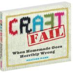 CraftFail: When Homemade Goes Horribly Wrong