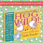 100% of HOG WILD! Royalties Go to The Hole in the Wall Gang Camp