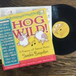 HOG WILD! Vinyl is On Sale Now