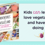Treat Vegetables Like Fast Food and Change the Way Your Kids Eat