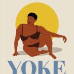 Excerpt From Yoke: My Yoga of Self-Acceptanceby Jessamyn Stanley