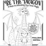 Be the Dragon Coloring and Activity Pages